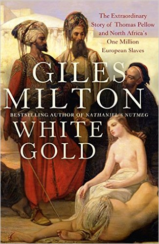 White Gold by Giles Milton
